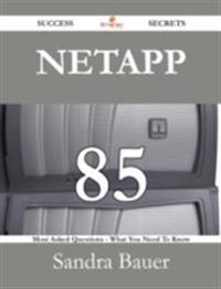 NetApp 85 Success Secrets - 85 Most Asked Questions On NetApp - What You Need To Know