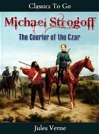 Michael Strogoff - Or, The Courier of the Czar