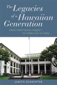 Legacies of a Hawaiian Generation