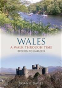 Wales A Walk Through Time - Brecon to Harlech