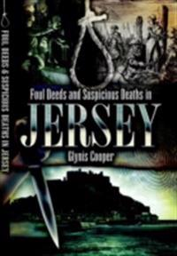 Foul Deeds and Suspicious Deaths in Jersey