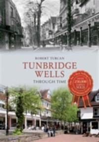 Tunbridge Wells Through Time