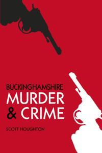 Buckinghamshire Murder & Crime