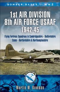 1st Air Division 8th Air Force USAAF 1942-45