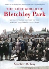 Lost World of Bletchley Park