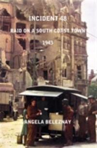 Incident 48, raid on a south coast town 1943