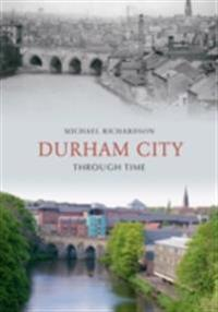 Durham City Through Time