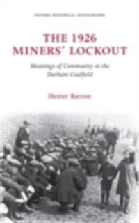 1926 Miners' Lockout: Meanings of Community in the Durham Coalfield