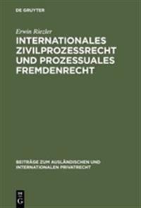 Internationales Zivilprozessrecht Und Prozessuales Fremdenrecht