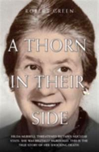 Thorn in Their Side - Hilda Murrell Threatened Britain's Nuclear State. She Was Brutally Murdered. This is the True Story of her Shocking Death