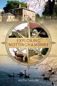 Exploring Nottinghamshire