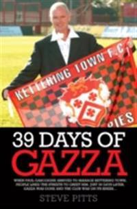 39 Days of Gazza - When Paul Gascoigne arrived to manage Kettering Town, people lined the streets to greet him. Just 39 days later, Gazza was gone and the club was on it's knees…