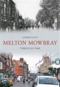 Melton Mowbray Through Time