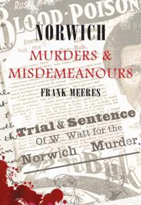 Norwich Murders & Misdemeanours