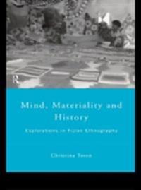 Mind, Materiality and History