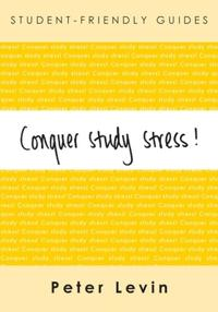 Conquer study stress!: 20 problems solved / Peter Levin