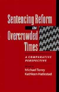 Sentencing Reform in Overcrowded Times A Comparative Perspective