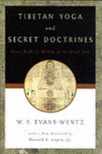Tibetan Yoga and Secret Doctrines Or Seven Books of Wisdom of the Great Path, according to the late Lama Kazi Dawa-Samdup's English Rendering 3/e