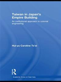 Taiwan in Japan's Empire-Building