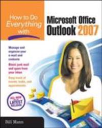 How to Do Everything with Microsoft Office Outlook 2007