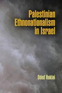 Palestinian Ethnonationalism in Israel