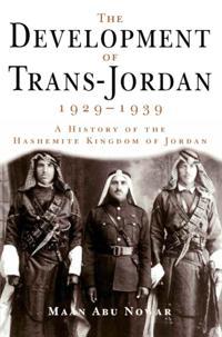 Development of Trans-Jordan 1929-1939, The