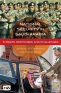 National Security in Saudi Arabia: Threats, Responses, and Challenges