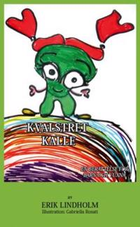 Kvalstret Kalle : en berättelse för barn och vuxna