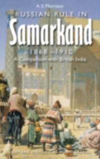 Russian Rule in Samarkand 1868-1910