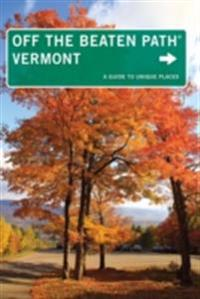 Vermont Off the Beaten Path(R)