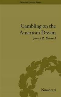 Gambling on the American Dream