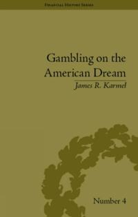 Gambling on the American Dream
