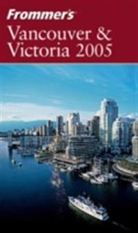 Frommer's Vancouver & Victoria 2005