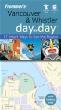 Frommer's Vancouver & Whistler Day by Day, U.S.O.C. Edition