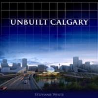 Unbuilt Calgary