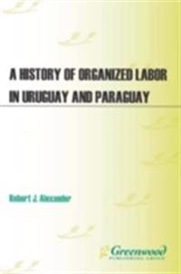 History of Organized Labor in Uruguay and Paraguay