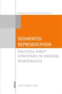 Segmented Representation: Political Party Strategies in Unequal Democracies