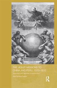 Jesuit Missions to China and Peru, 1570-1610