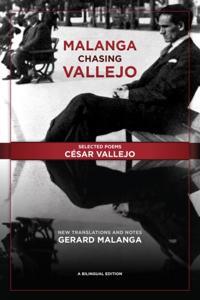 Malanga Chasing Vallejo: Selected Poems: Cesar Vallejo
