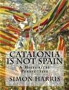 Catalonia Is Not Spain - A Historical Perspective