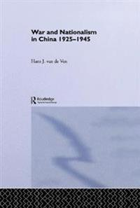 War and Nationalism in China: 1925-1945