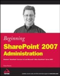 Beginning SharePoint 2007 Administration