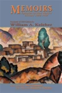 Memoirs, Episodes in New Mexico History, 1892-1969