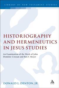 Historiography and Hermeneutics in Jesus Studies