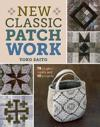 New Classic Patchwork: 78 Original Motifs and 10 Projects