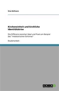 Kircheneinheit Und Kirchliche Identitatskrise