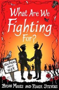What Are We Fighting For? (Macmillan Poetry)