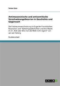 Antimasonistische Und Antisemitische Verschworungstheorien in Geschichte Und Gegenwart