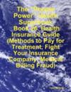 &quote;People Power&quote; Health Superbook:  Book 26. Health Insurance Guide  (Methods to Pay for Treatment, Fight Your Insurance Company, Medical Billing Fraud)