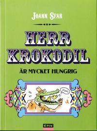 Herr Krokodil är mycket hungrig